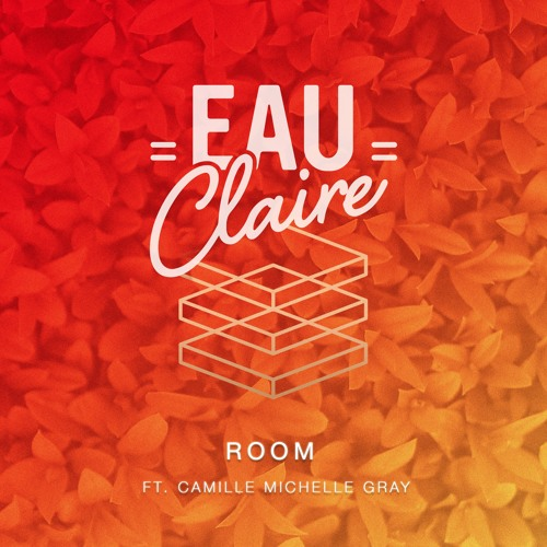 Eau Claire - Room ft. Camille Michelle Gray