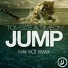 Tomsize & Simeon - Jump (RAW RIOT Remix)