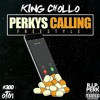 King Chollo - Perky's Calling Freestyle