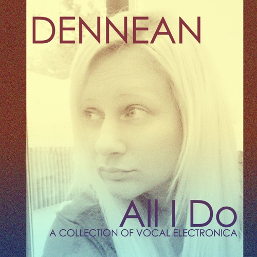 08 Dennean - He's Out Of My Life