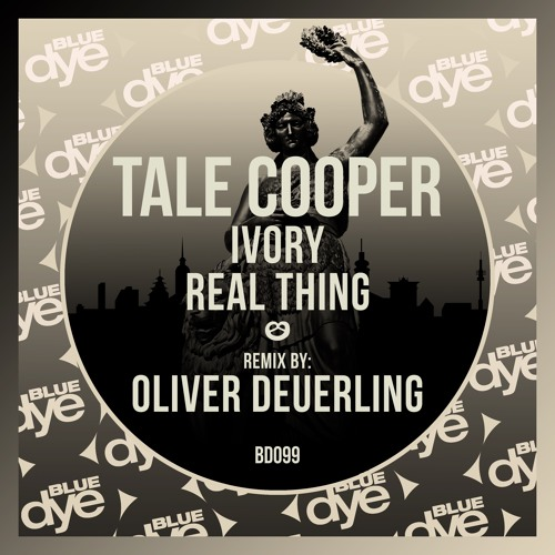 Tale Cooper - Ivory / Real Thing incl. Oliver Deuerling Remix | out 16th September!