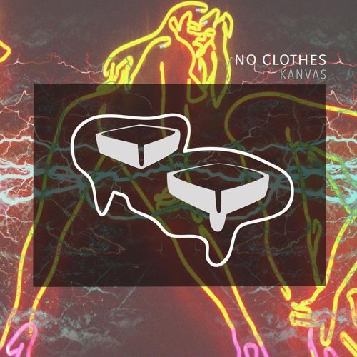 Kanvas - No Clothes
