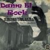 Dame El Rock (Musica Del Alma Mix)