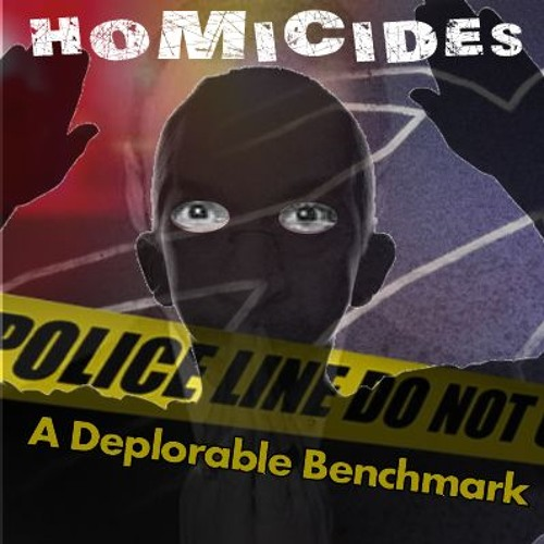 Homicide - A Deplorable Benchmark