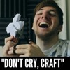 Don't Cry, CRAFT! - RobertIDK