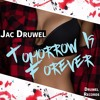 Jac Druwel - Tomorrow is Forever (Original Mix) de Jac Druwel