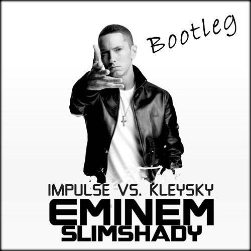 Eminem - The Real Slim Shady (Impulse vs. Kleysky Bootleg) [FREE DOWNLOAD!]