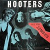 The Hooters - All You Zombies