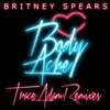 Body Ache (Trace Adam Dub Mix) - Britney Spears