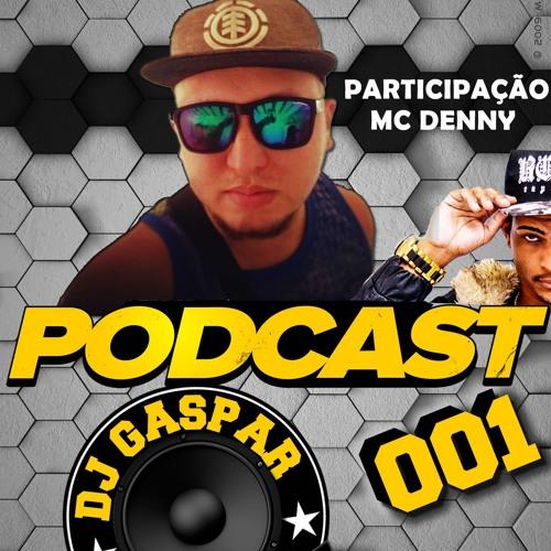 # 001 PODCAST DJ GASPAR = O RETORNO = PART MC DENNY