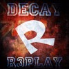 R3PLAY - Decay