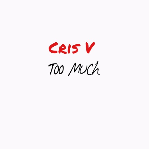 Cris V - Too Much