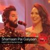 Shamaan Pai Gaiyaan, Rachel Viccaji & Kashif Ali, Episode 5, Coke Studio Season 9