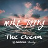 Mike Perry Ft. Shy Martin - The Ocean (Max Moore Bootleg)