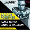 Jacob Forever Hasta Que Se Seque El Malecon Javi Jimenez Remix Mp3