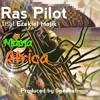 Ras Pilot Feat Ezekiel Majik- Mama Africa ( Speakah )