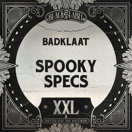 BadKlaat - Spooky Specs (OUT NOW XXL)