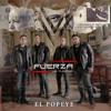 Fuerza de Tijuana - El Popeye