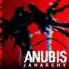 ANUBIS/ANARCHY