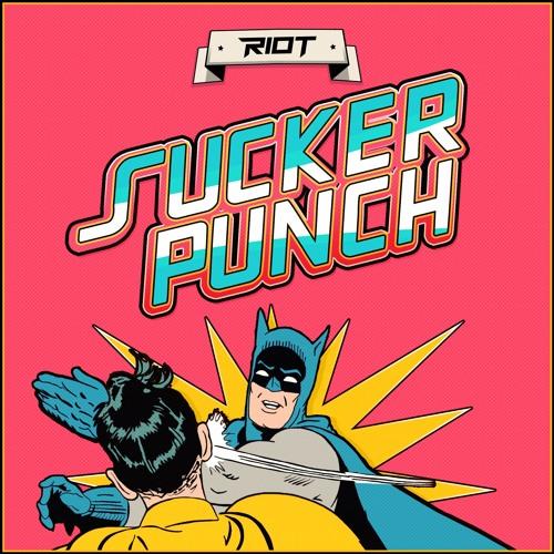 RiOT - Sucker Punch