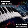 Download Pianoman - Cast A Spell (Mark Heyes Hard Edit) (FREE DOWNLOAD 320kbps MP3) Mp3