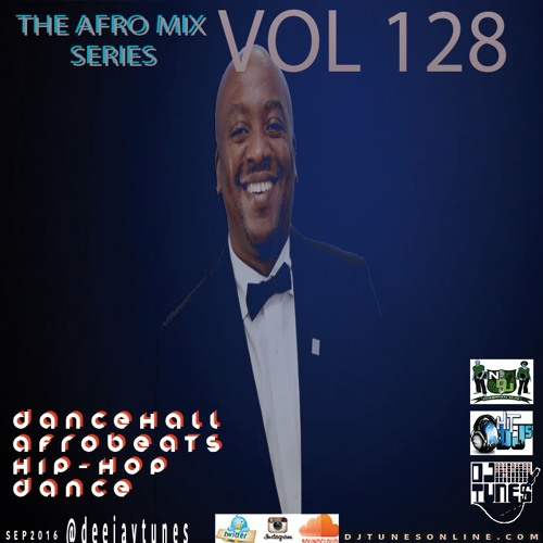 Vol 128 @deejaytunes Afro Mix hosted By AjeButter
