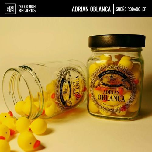 Adrian Oblanca - Sueño Robado EP | OUT NOW!