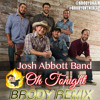 Josh Abbott Band - Oh Tonight (Brody Remix)