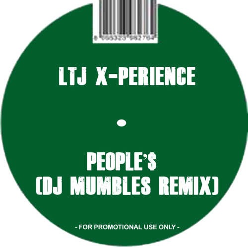 LTJ X-Perience - People'$ (DJ Mumbles Remix)