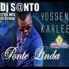 PONTE LINDA (Ultra Reggaeton) - [Dj s@nto] - YOSSEN KARLEE