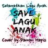 #SaveLaguAnak - Selamatkan Lagu Anak (Cover By Paman Hapis) -Ver. 1-