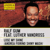 Download Ralf Gum feat. Luther Vandross - Lose My Shine (Andrea Fiorino Shiny Mash) * FREE DL * Mp3