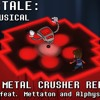 Undertale the Musical - Metal Crusher Reprise