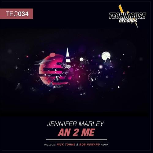 Jennifer Marley - An 2 Me (Nick Tohme & Bob Howard Remix)