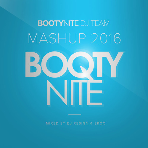 BOOTYNITE - Mashup 2016