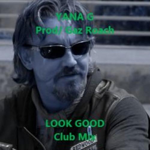 YANA G/LOOK GOOD/CLUBMIX