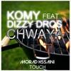 Komy Ft Dizzy Dros - CHWAYA (MORAD HSSAINI TOUCH)