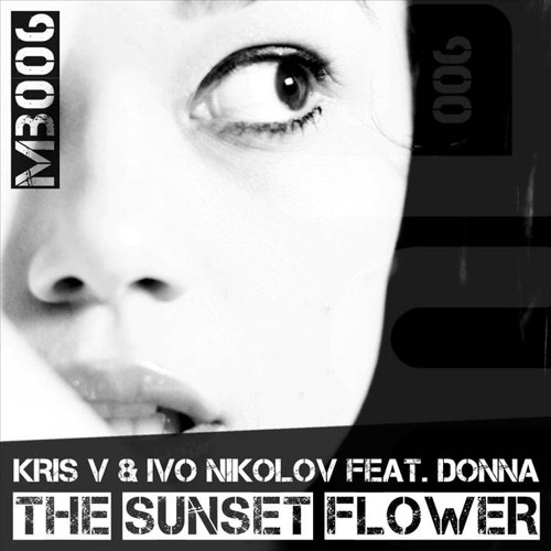 Kris V & Ivo Nikolov feat. Donna - The Sunset Flower (Memo Pro Remix)