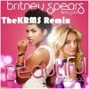 Britney Spears - (Drop Dead) Beautiful (TheKRMS Remix) REUPLOAD