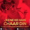 Jeene Ke Hain Chaar Din - DJ MD & DJ Koushik & Dropboy's Remix