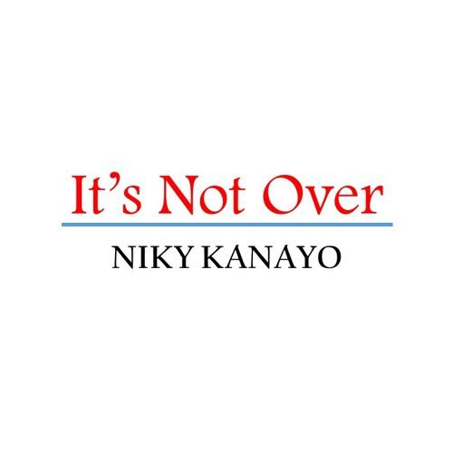 It's Not Over - Niky Kanayo
