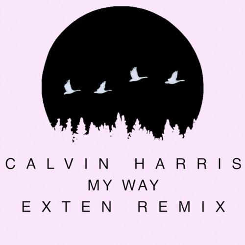Calvin Harris - My Way (Exten Remix) by Exten | Free ...