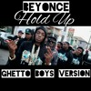 Beyonce - HOLD UP (Ghetto Boys version)