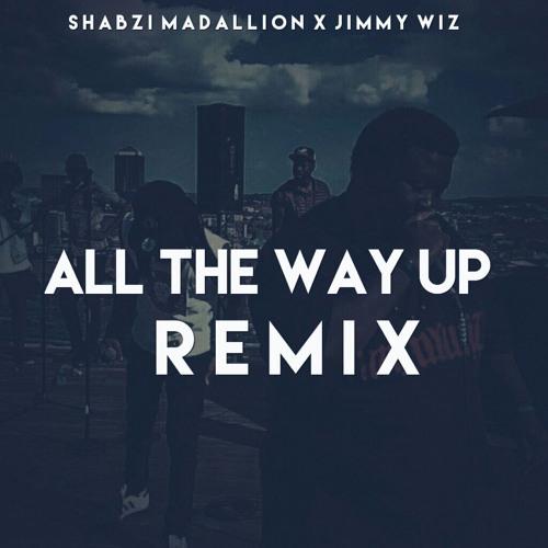 ShabZi Madallion & JimmyWiz - All The Way Up Remix