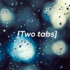 Two tabs (Prod. by Lucid Soundz)