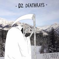 DZ Deathrays - Pollyanna