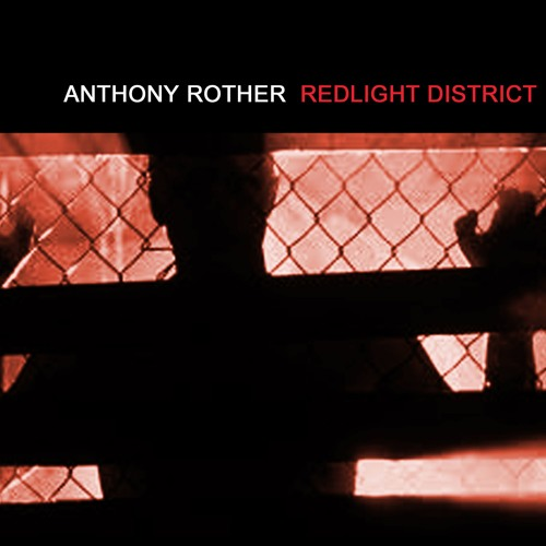 Anthony Rother - Red Light District