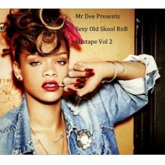 Mr Dee Presents Sexy Old Skool RnB MixTape 2
