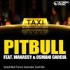 Pitbull Feat Lil Jon And Osmani Garcia El Taxi Steed Watt Spanglish Extended Mix Mp3