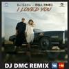 DJ Sava feat. Irina Rimes - I Loved You (DJ DMC REMIX EDIT)